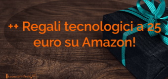 Regali tecnologici a 25 euro su Amazon