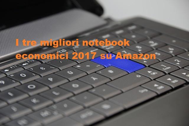 I tre migliori notebook economici 2017 su Amazon