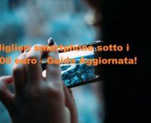 Migliori smartphone sotto i 300 euro