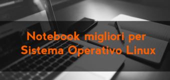 Notebook migliori per sistema operativo Linux