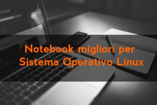 Notebook migliori per os linux