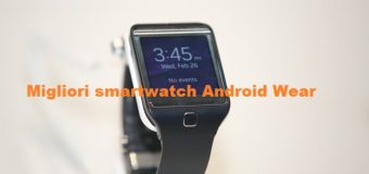 Migliori smartwatch Android Wear