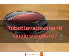 Robot lavapavimenti quale scegliere?